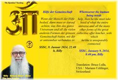 Help of the collective Whensoever the human being needs  help, then he/she must take heed of what the entire universe and all the many other forms of the great  collective offer him/her, with which  he/she is unseparably connected. SSSC, January 9, 2014, 8:40 pm, Billy   Translation: Bruce Lulla, USA /  Mariann Uehlinger, Switzerland    Hilfe der Gemeinschaft Wenn der Mensch der Hilfe bedarf, dann muss er darauf  achten, was ihm das ganze Universum und all die vielen and