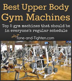 How-to of the top 5 upper-body gym machines. Take your workouts to the next level now! Tone-and-Tighten.com