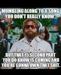When you only know the chorus of your favorite song- so true!