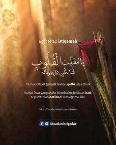 "Do'a dan Istighfar di Instagram ""agar tetap istiqamah... . يَا مُقَلِّبَ الْقُلُوبِ ثَبِّتْ قَلْبِي عَلَى دِينِكَ . YAA MUQALLIBAL QULUUB, TSABBIT QALBII 'ALAA DIINIKA .…"" Doa Islam, Islam Hadith, Islam Muslim, Islam Quran, Quran Verses, Quran Quotes, Islamic Inspirational Quotes, Islamic Quotes, Prophet Muhammad Quotes"