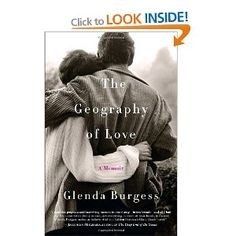 """The website maintained by Glenda Burgess, writer and author of four novels and the critically acclaimed memoir """"The Geography of Love. Good Books, Books To Read, My Books, True Love Stories, Love Story, Love Book, This Book, Book Catalogue, Reading Rainbow"""