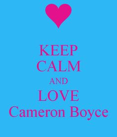 KEEP CALM AND LOVE Cameron Boyce haha wow I thought these were just 4 sports guess not!