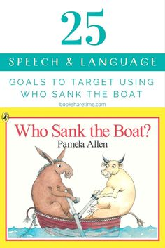 Take a look at the 25 speech and language goals you can target in your speech therapy sessions using Who Sank the Boat by Pamela Allen.
