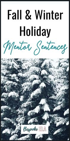 This bundle of 45 mentor sentences is structured around the fall and winter holidays during the months of October, November, and December. The mentor sentences come from famous works of literature, famous figures, or even holiday greetings. #mentortext #mentorsentences #sentencestalking #middleschoolela #highschoolela #writingworkshop