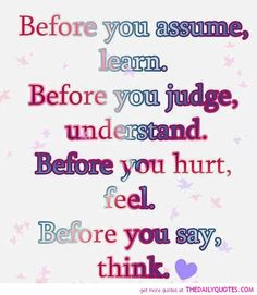 before-you-judge-quote-pic-good-life-quotes-pictures.jpg (652×750)
