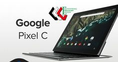التعرف على جهاز Galaxy pixel C من الداخل | مدونة عقول هندسية