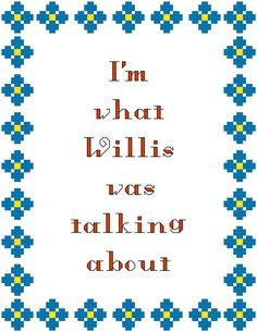 I'm what Willis was talking about PDF counted-cross stitch pattern by granniepanties on Etsy