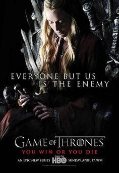 "Game of Thrones - Season 1 poster - Cersei Lannister (actress: Lena Headey)  ""Everyone but us is the enemy."""