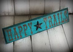 Reclaimed, painted and distressed wood sign - Rustic, Western, Home Decor, Wall Art. $30.00, via Etsy.