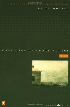 Mysteries of Small Houses by Alice Notley | The Poetry Foundation has awarded Alice Notley the 2015 Ruth Lilly Poetry Prize, a 100,00 award--one of the richest literary prizes in the country
