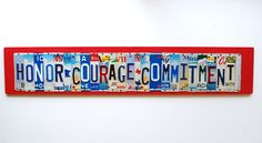 Honor Courage Commitment - OOAK License Plate Art, Christmas gift, Military Core Values - Home Decor