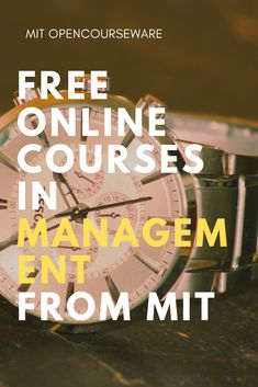 MIT Sloan School of Management courses available online and for free. Best Online Colleges, Best Online Courses, Free Courses, Free College Courses Online, Online Courses With Certificates, Importance Of Time Management, College Classes, Free Education, Educational Websites