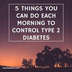 5 things You Can Do Each Morning to Help Control Type 2 Diabetes