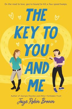 The Key to You and Me by Jaye Robin Brown