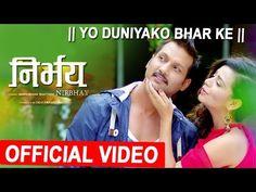 Yo Duniyako Bhar Ke Song, Nirbhay New Nepali Movie Song Nepali Movie, Movie Songs, Movies, Songs 2017, Mp3 Song, News Songs, Superstar, Lyrics, Shiva