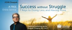 Success Without Struggle Webinar Registration - click pic for more details ; Community Space, Deepak Chopra, Upcoming Events, Health And Wellbeing, Bestselling Author, Meditation, Mindfulness, Success, This Or That Questions