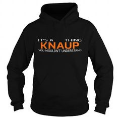 cool It's a KNAUP thing, Custom KNAUP Name T-shirt