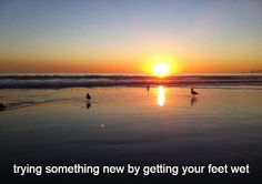 Happiness 7-10:  trying something new by getting your feet wet.  http://winsloweliot.com/category/happinesses/