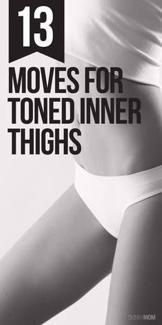 13 Moves For Toned Inner Thighs | Fitness & Health