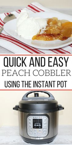 Quick and Easy Peach Cobbler In The Instant Pot Recipe #instantpot #instantpotrecipes #peachcobbler #desserts #instantpotdesserts