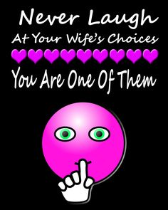 """Funny """"Wife's Choices"""" FREE Printable Wall Art. Make Your Wall Decor Absolutely Original. Insanely Easy & Inexpensive Handmade Photo Themed Decorating Ideas."""