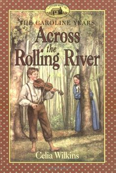 Across the Rolling River (Little House) by Celia Wilkins http://www.amazon.com/dp/0064407349/ref=cm_sw_r_pi_dp_UK5Eub0TTWFET