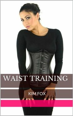 Waist Training: Waist Training: Corset Training with Tight-Lacing Corsets to Trim Your Waist and Cinchers to Cinch the Inches - Before and After Photos - http://www.fitnessdiethealth.net/waist-training-waist-training-corset-training-with-tight-lacing-corsets-to-trim-your-waist-and-cinchers-to-cinch-the-inches-before-and-after-photos/  #fitness #diet #health