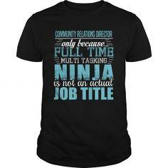 COMMUNITY RELATIONS DIRECTOR Ninja T-shirt #tee #hoodie. BUY-TODAY  => https://www.sunfrog.com/LifeStyle/COMMUNITY-RELATIONS-DIRECTOR-Ninja-T-shirt-Black-Guys.html?id=60505