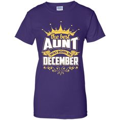 The Best Aunt Was Born In December T-Shirt