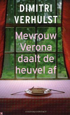 """Mevrouw Verona daalt de heuvel af - tip van Mies- Dizzie Expats: Ingetogen boekje met mooi taalgebruik. Volgens Marjola: Absoluut """"Mevrouw Verona"""" lezen! Schitterend boekje!"""