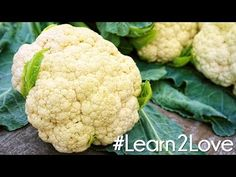 #Learn2Love | Cauliflower 3 Delicious Ways - YouTube