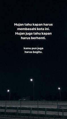 Quotes Rindu, Hurt Quotes, Tumblr Quotes, Mood Quotes, Life Quotes, Pretty Quotes, Sweet Quotes, Self Love Quotes, Cinta Quotes