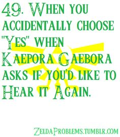 """49. When you accidentally choose """"Yes"""" when Kaepora Gaebora asks if you'd like to hear it again"""