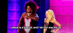 Jesus is a biscuit!  Latrice Royale