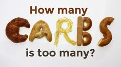 How Many Carbs is Too Many?