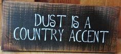 Primitive Rustic Western Decor Dust Is A by theprimitivebarn1, $8.95