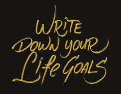 Write Down Your Life Goals