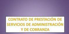 CONTRATO DE PRESTACIÓN DE SERVICIOS DE ADMINISTRACIÓN Y DE COBRANZA