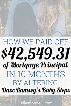 How we paid off $42,549.31 of mortgage principal in 10 months by altering Dave Ramsey's Baby Steps.