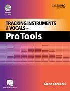 Tracking Instruments and Vocals with Pro Tools (Softcover with DVD-ROM)
