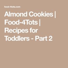 Almond Cookies | Food-4Tots | Recipes for Toddlers - Part 2