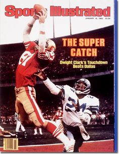"""Dwight Clark"" San Francisco 49er Wide Receiver. ""The Catch"" won the Super Bowl over Dallas in 81."