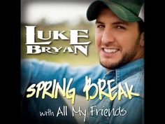 Luke Bryan - What country is- pretty perfect description I'd have to say