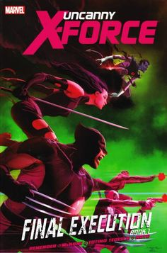 Uncanny X-Force Final Execution V. 1 Click image to reserve.