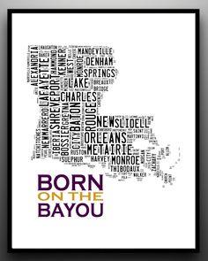 LOUISIANA State Map Typography Print - Born on the Bayou. $15.00, via Etsy.