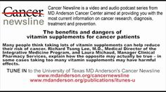 The benefits and dangers of vitamin supplements for cancer patients - ✅WATCH VIDEO👉 http://alternativecancer.solutions/the-benefits-and-dangers-of-vitamin-supplements-for-cancer-patients/     Download the iTunes podcast: Many people think that taking many vitamin supplements can help reduce the risk of cancer. Richard Tsong Lee, M.D., Medical Director of the Integral Medicine Program, and Laura Michaud, Manager of Clinical Pharmacy Services, explain how the opposite ma