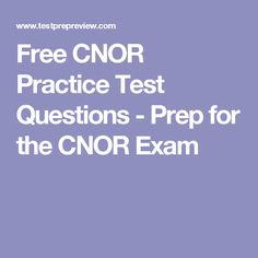 Free CNOR Practice Test Questions - Prep for the CNOR Exam