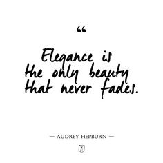 Elegance is the only beauty that never fades - Audrey Hepburn quote | Get inspired at 40plusEntrepreneur.com