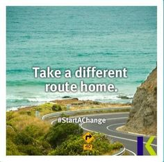 Take a different route home.  #StartAChange
