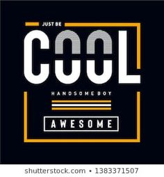 Just Be Cool Typography T Shirt Stock Vector (Royalty Free) 1383371507 : JUST BE COOL typography t shirt design,vector illustration - Vector T Shirt Design Vector, New T Shirt Design, Best T Shirt Designs, Shirt Print Design, Tee Shirt Designs, Cool Typography, Typography Poster, Typography Design, Lettering